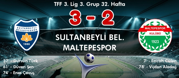 Sultanbeyli Belediyespor 3-2 Maltepespor