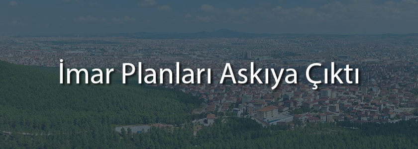 Sultanbeyli'nin Yeni İmar Planları Askıya Çıktı